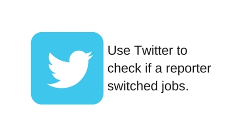 tip#3Use Twitter to check if a reporter switched jobs.